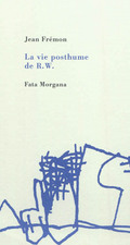La vie posthume de R.W. - Frémon, Jean
