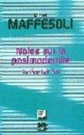 Notes sur la postmodernité du lien au lien - Maffesoli, Michel