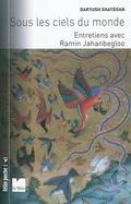 Sous les ciels du monde: entretiens avec Ramin Jahanbegloo