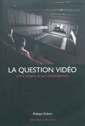 La Question Vidéo. Entre Cinéma et Art Contemporain