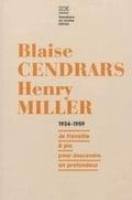Blaise Cendrars - Henry Miller, Correspondance 1934-1959 : Je tra
