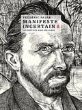 Manifeste Incertain, 5. Vincent Van Gogh.