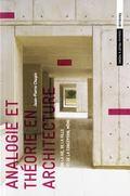 Analogie et théorie en architecture. De la vie, de la ville et de