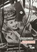 La mariée mécanique : folklore de l´homme industriel - Mcluhan, Marshall