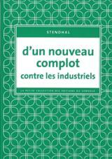 D´un nouveau complot contre les industriels