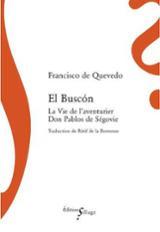 El Buscon : la vie de l´aventurier Don Pablos de Ségovie, vagabon