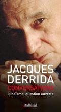 Judaïsme, question ouverte : conversation avec Jacques Derrida