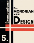 Bauhausbücher 5. Piet Mondrian. New Design,  Neoplasticism - AAVV
