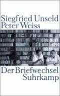 Siegfried Unseld / Peter Weiss: Der Briefwechsel