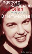 Herzzeit. Ingeborg Bachmann - Paul Celan. Der Briefwechses