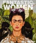 Fantastic Women. Surreal Worlds from Meret Oppenheim to Frida Kah
