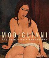 Modigliani. The Primitivist Revolution