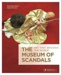 The museum of scandals. Art that shocked the world -