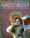 Hundertwasser : le peintre-roi aux 5 peaux