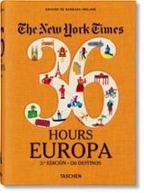 NYT. 36 Hours. Europa. 3.a edición -