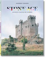 Frédéric Chaubin. Stone Age. Ancient Castles of Europe -