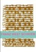 Franz West .Schrieb. Texte von 1972-2010