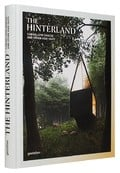 The hinterland. Cabins, Love Shacks and Other Hide-Outs