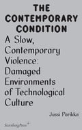 A Slow, Contemporary Violence. Damaged Environments of Technologi