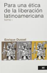 Para una ética de la liberación latinoamericana, vol.1