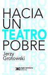 Hacia un teatro pobre - Grotowski, Jerzy
