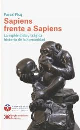 Sapiens frente a sapiens - Picq, Pascal