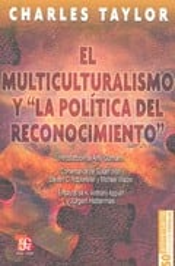 """El multiculturalismo y """"la política del reconocimiento"""""""