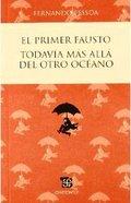 El primer Fausto y Todavía más allá del otro océano