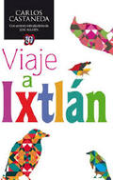 Viaje a Ixtlán - Castaneda, Carlos