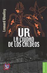 Ur. La ciudad de los caldeos - Woolley, Leonard C.