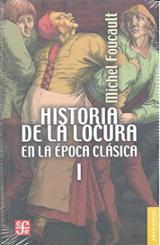 Historia de la locura en la época clásica. Vol I - Foucault, Michel