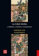 La Edad Media. 1 Bárbaros, cristianos y musulmanes - Eco, Umberto (ed.)