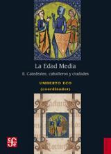 La Edad Media. 2. Catedrales, caballeros ciudades - Eco, Umberto (ed.)