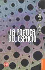 La poética del espacio - Bachelard, Gaston