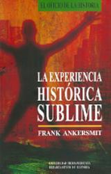 La experiencia histórica sublime - Ankersmit, Frank