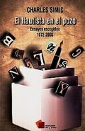 El flautista en el pozo: ensayos escogidos 1972 - 2003