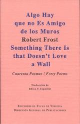 Algo Hay que no Es Amigo de los Muros (Bilingüe) - Frost, Robert
