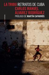 La tribu: Retratos de Cuba - Álvarez Rodriguez, Carlos Manuel