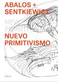Nuevo primitivismo - ábalos, Iñaqui