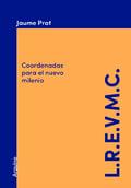 L.R.E.V.M.C. Coordenadas para el nuevo milenio - Prat, Jaume