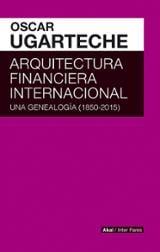 Arquitectura financiera internacional - Ugarteche Gaalrza, Óscar