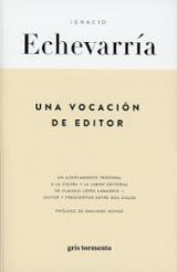 Una vocación de editor - Echevarria, Ignacio