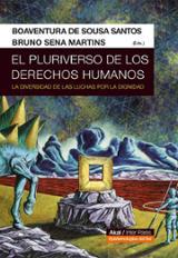 El pluriverso de los derechos humanos - Sousa Santos, Boaventura de (ed.)