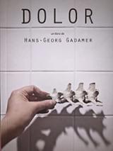 Dolor. Consideraciones desde una visión médica, filosófica y tera - Gadamer, Hans-Georg