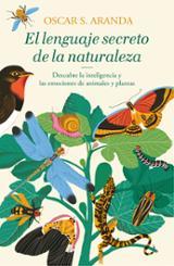 El lenguaje secreto de la naturaleza - Aranda, Oscar