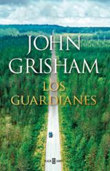 Los guardianes - Grisham, John