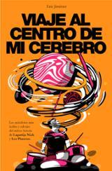 Viaje al centro de mi cerebro - Jiménez, Eric