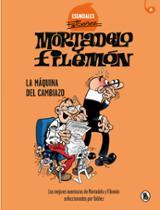 Mortadelo y Filemón.La máquina del cambiazo (ESENCIALES F.IBÁÑEZ - Ibañez, Francisco