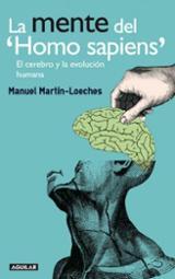 """La mente del """"Homo sapiens"""". El cerebro y la evolución humana"""