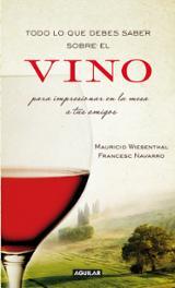 Todo lo que debes saber sobre vino para impresionar en la mesa a